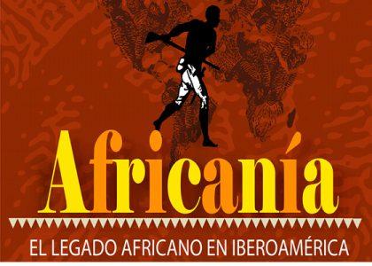 Exposición: Africanía, el legado africano en Iberoamérica