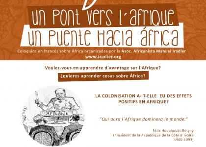 UN PUENTE HACIA ÁFRICA: LA COLONISATION A- T-ELLE EU DES EFFETS POSITIFS EN AFRIQUE?